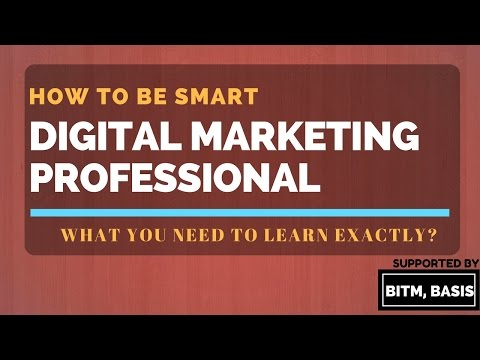 Digital Marketing: What You Need To Learn Exactly? MUST Watch How To Be SMART Marketing Professional