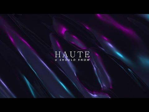 haute u should know youtube On haute u should know lyrics