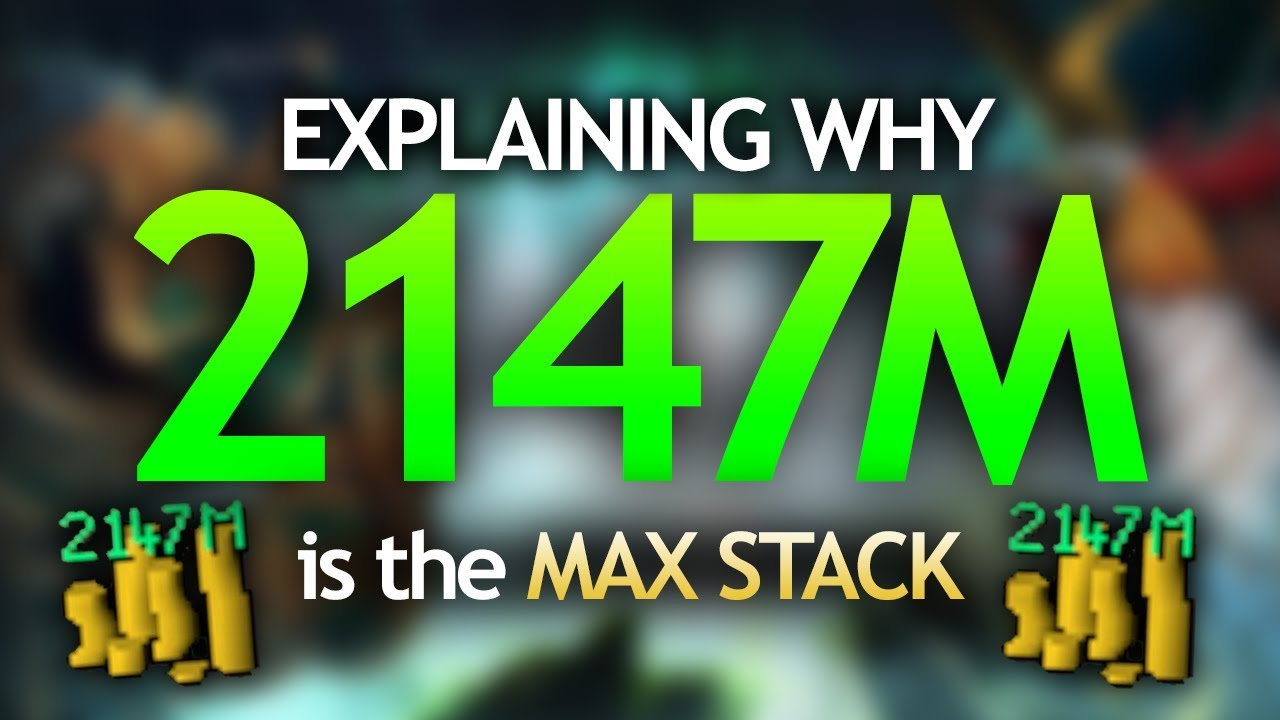 Why 2147M is the Max Stack in RuneScape