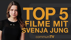 TOP 5: Svenja Jung Filme