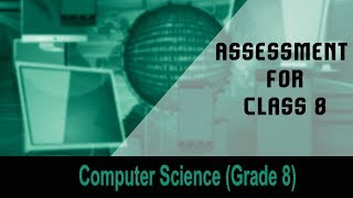 Computer science(Grade 8) : Introduction to Computers | Assessment For Class 8