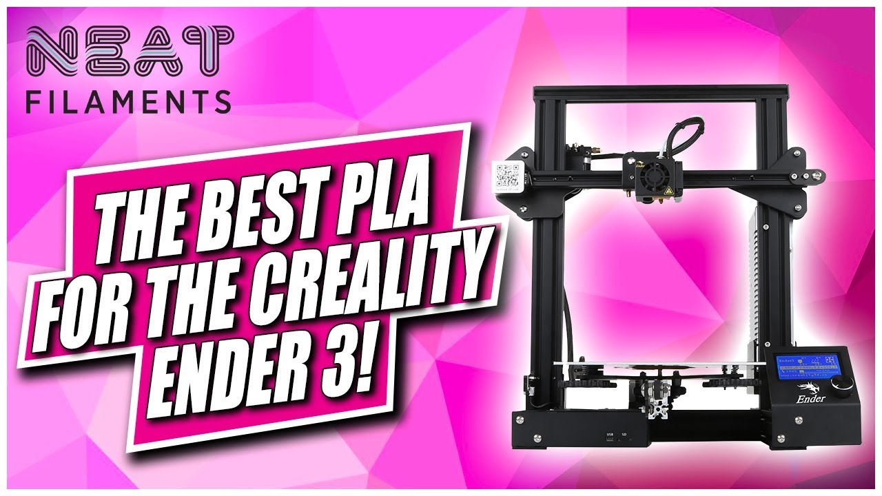 The Best PLA Filament for a Creality Ender 3