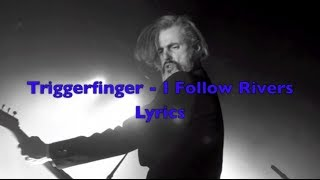 Triggerfinger - I Follow Rivers - Lyrics