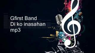 Gfirst Band - Di Ko Inasahan (mp3)