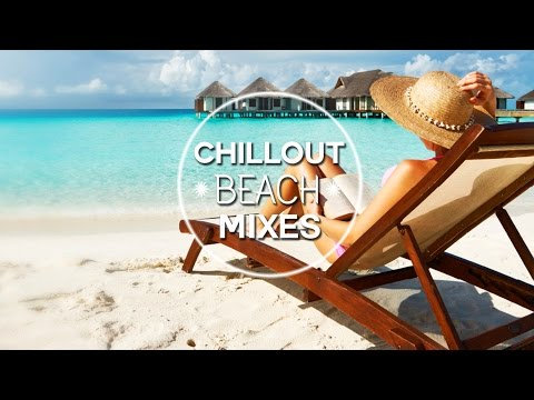 Chillout&Lounge Mixes 2017 HD - Los Roques Chillout Mix 2017