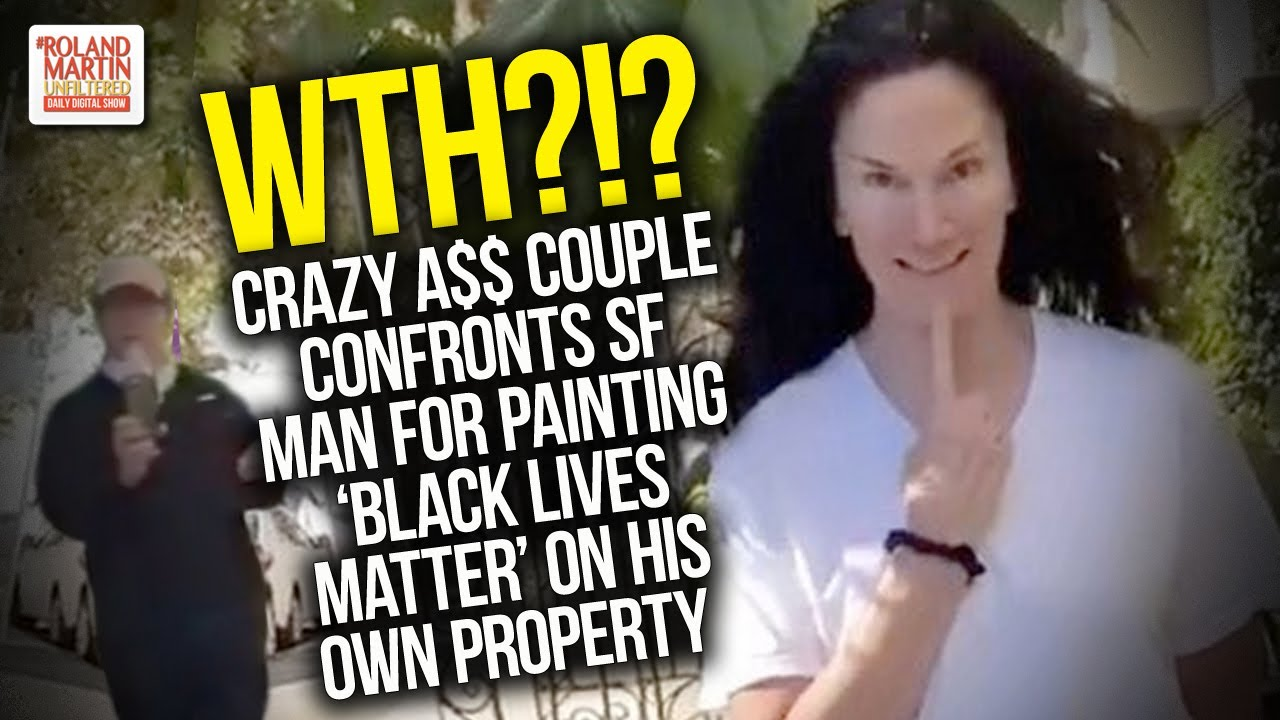 WTH?!? Crazy A$$ Couple Confronts SF Man For Painting 'Black Lives Matter' On His Own Prop