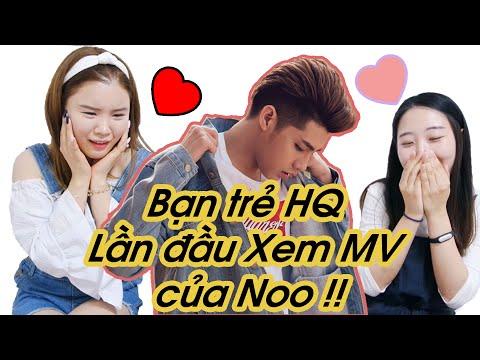 Bạn trẻ Hàn Quốc  Lần đầu Xem MV  của Noo !!