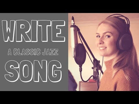 Songwriting Tutorial || How To Write A Classic Jazz Song