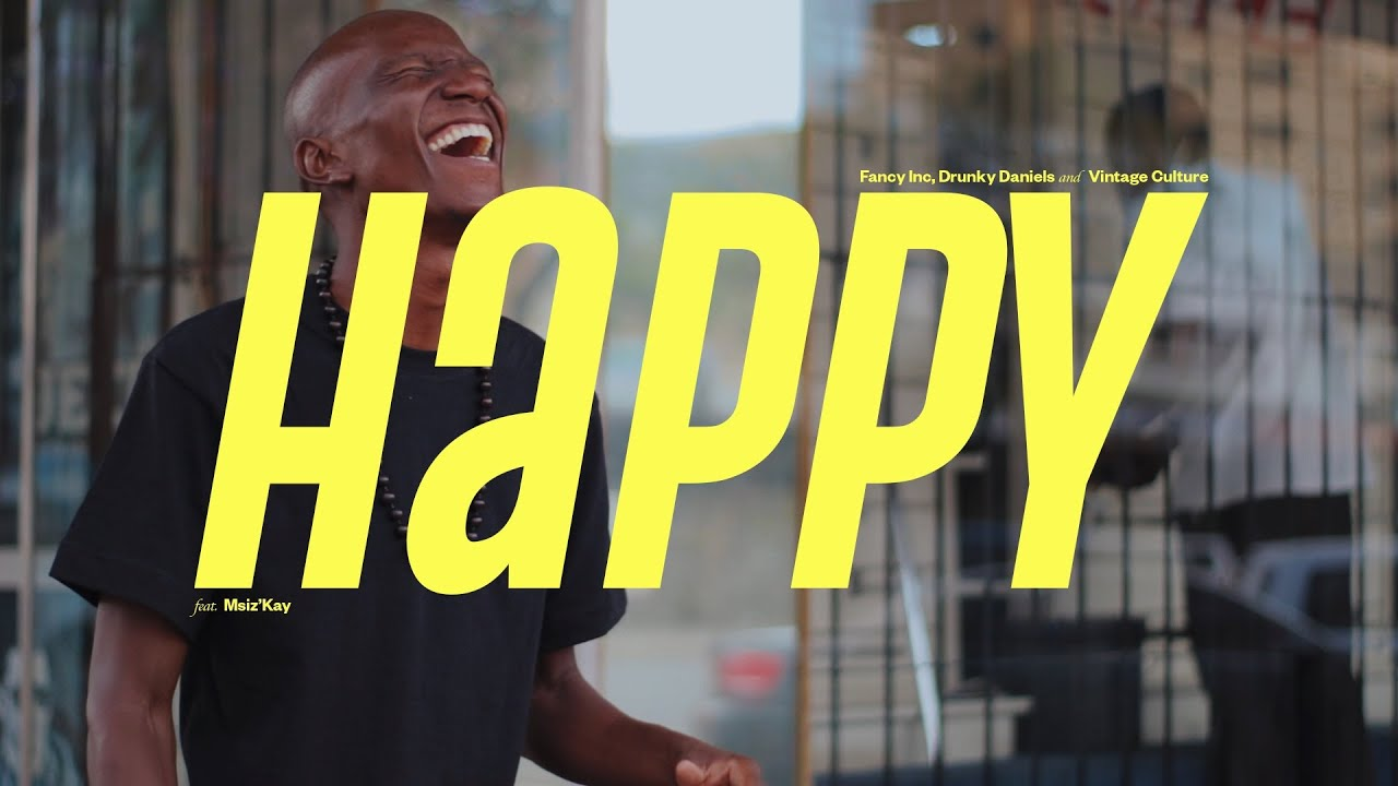 Fancy Inc, Drunky Daniels, Vintage Culture - Happy (feat Msiz'kay) [Official Music Video]