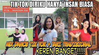 Download Tik Tok Diriku Hanya Insan Biasa I Mix Tik Tok Dance + Tari Tradisional