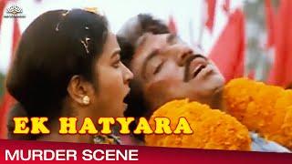 Sathyaraj Murder Scene || Ek Hatyara (Veera Padhakkam) || Tamil Hindi Dubbed Movie