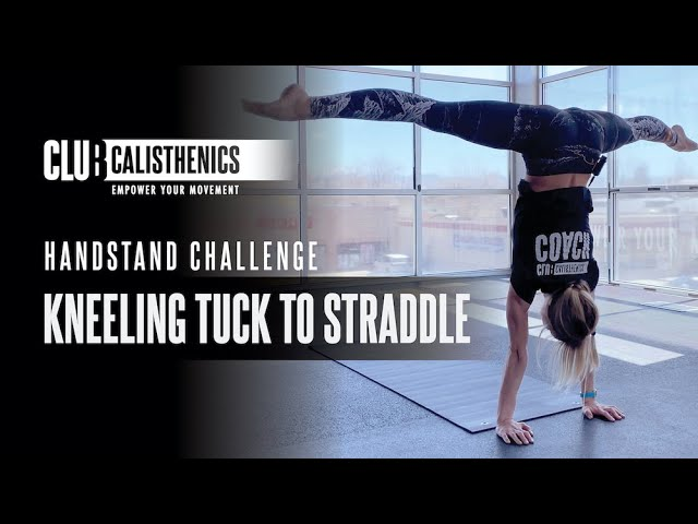 DAY 25 - Kneeling Tuck to Straddle Handstand