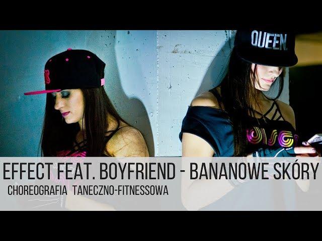 EFFECT feat. BOYFRIEND - Bananowe Skóry | Choreografia - NOWOŚĆ 2017 / 2018  Disco Polo