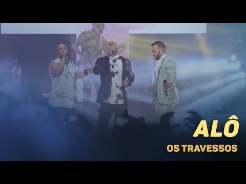 Os Travessos - Alô (20 Anos - Ao vivo) Part. Mr. Dan