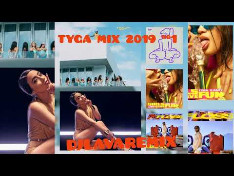 DJLAVAREMIX - TYGA MIX 2019 #1