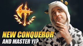 IS THE NEW CONQUEROR STILL GOOD FOR MASTER YI? - Cowsep