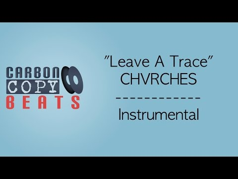 Leave A Trace - Instrumental / Karaoke (In The Style Of CHVRCHES)