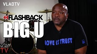 Big U on His Love for Nipsey Hussle: If He Got a Problem, I Got a Problem (Flashback)