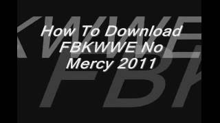 How To Download FBKWWE No Mercy 2011