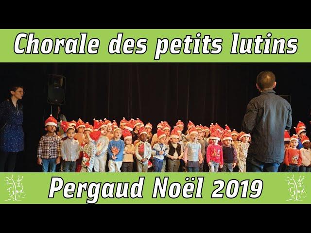 Chorale des petits lutins de Pergaud Noel 2019