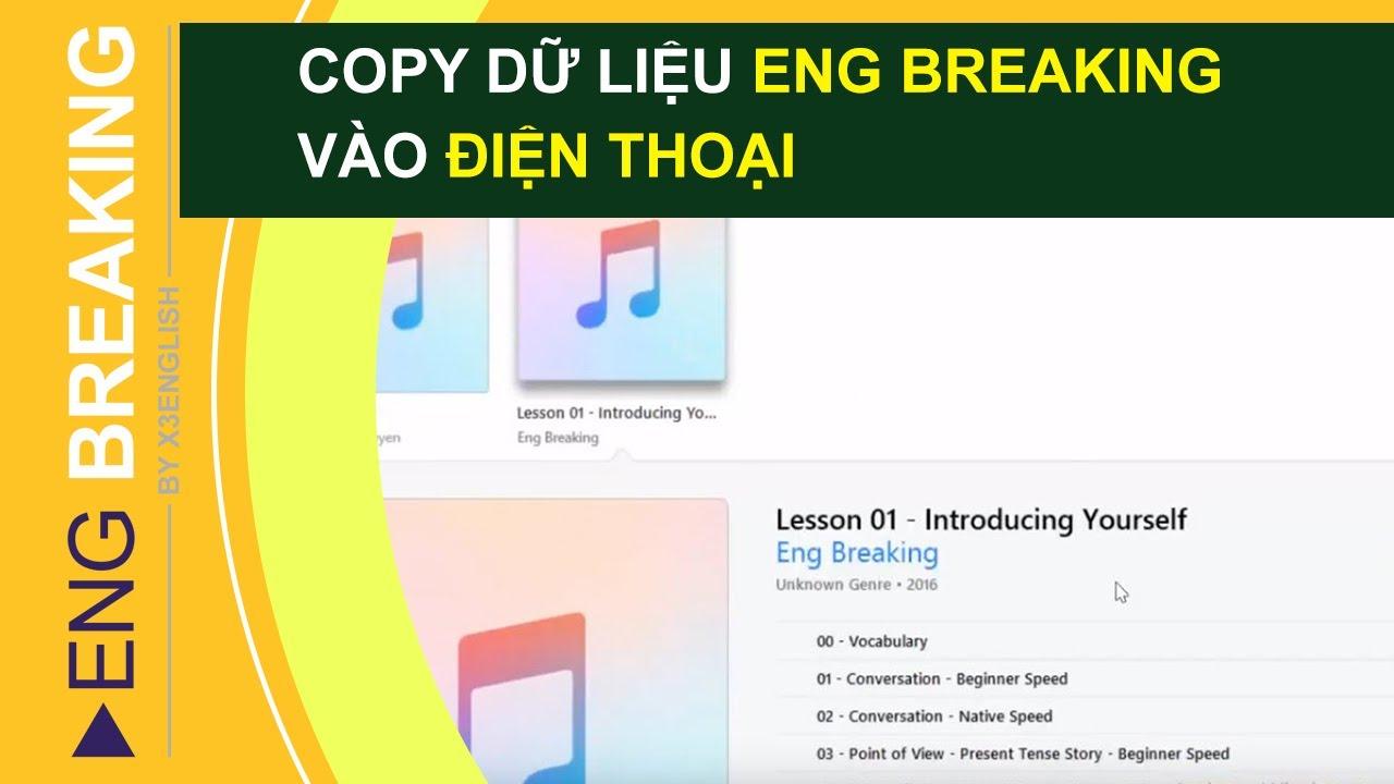 Hướng dẫn copy dữ liệu Eng Breaking vào điện thoại