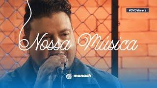 Manash - Nossa Música | DVD Abrace