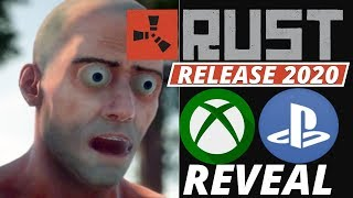 RUST PS4 XBOX ONE RELEASE! HUGE NEWS! 2020 REVEAL!