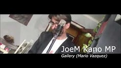 JoeM Kano MP - Gallery - Mario Vazquez Song Cover