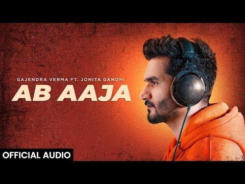 Gajendra Verma Ft. Jonita Gandhi - Ab Aaja - Official Audio