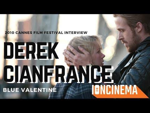 : Derek Cianfrance  Blue Valentine  2010 Cannes Film Festival