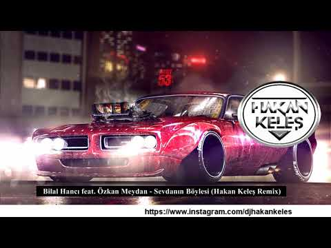 Bilal Hancı feat. Özkan Meydan - Sevdanın Böylesi (Hakan Keleş Remix) Club Mod