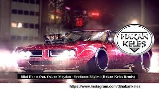 Bilal Hanci feat  Ozkan Meydan - Sevdanin Boylesi  Hakan Keles Remix  Club Mod Resimi
