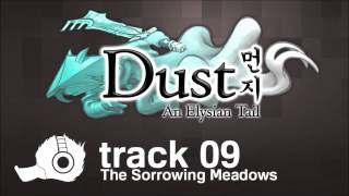 Dust: An Elysian Tail OST - 09 - The Sorrowing Meadows