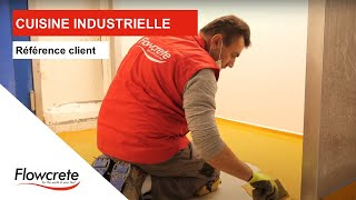 Réhabilitation d'un sol de cuisine industrielle en PU Ciment Flowcrete