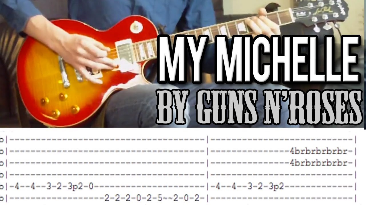 Guns Nroses My Michelle Full Guitar Lesson With Tabs Youtube