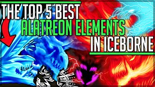 The Top 5 Best Alatreon Elements - Monster Hunter World Iceborne! (Totally Serious) #alatreon