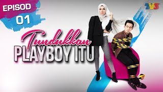Video Tundukkan Playboy Itu | Episod 1 download MP3, 3GP, MP4, WEBM, AVI, FLV Oktober 2019