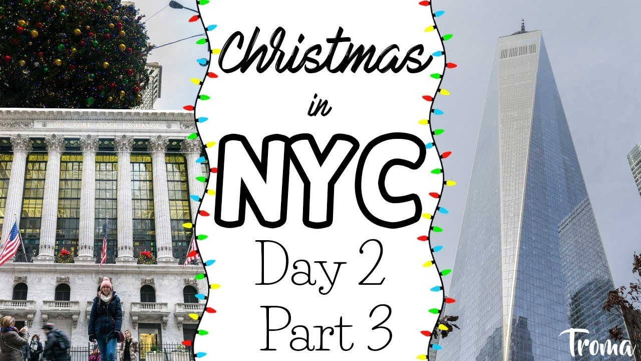 Ground Zero & Wall Street - Day 2 Part 3 - Christmas in NYC 2016 ...