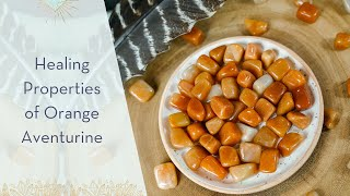 Healing Properties of Orange Aventurine - A Crystal for Inner Reflection