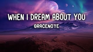 Download Mp3 Gracenote - When I Dream About You  Lyrics