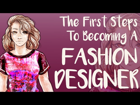 Becoming a Fashion Designer: The First Steps
