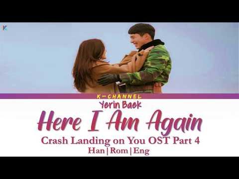 Here I Am Again 다시 난, 여기 - Yerin Baek 백예린 | Crash Landing On You OST Part 4 | Han/Rom/Eng/가사 |Lyrics