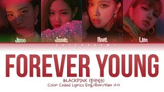 BLACKPINK FOREVER YOUNG Color Coded Lyrics Eng Rom Han 가사