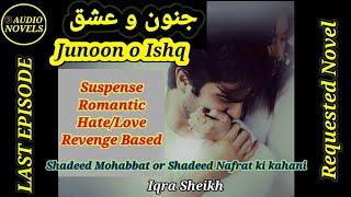 Junoon o Ishq novel by Iqra Sheikh (Last Episode) | Romantic Revenge Based novel | Self Belief