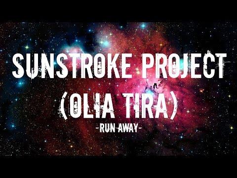 Sunstroke project feat Olia tira  Run away Lyrics