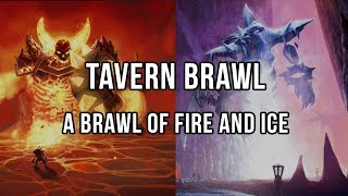 Tavern Brawl - A Brawl of Fire and Ice