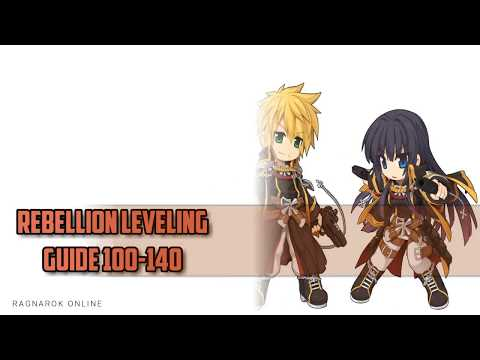 A Brief Rebellion Leveling Guide 100-140 (Ragnarok Online)