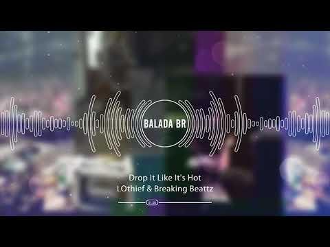 LOthief & Breaking Beattz - Drop It Like It's Hot