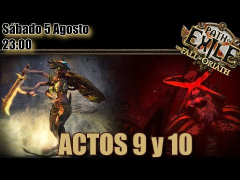 Path of Exile - Actos 9 y 10 en directo