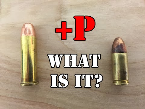 What does +P mean for your bullets?